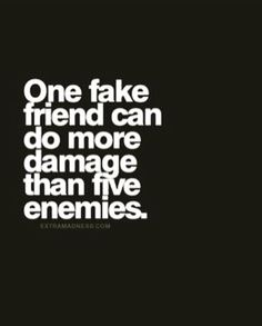 one fake friend – FRIENDSHIP QUOTES
