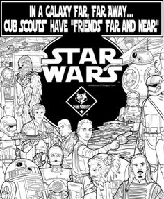 Star Wars as a Theme for 2016 Cub Scout Blue & Gold Banquet - Friends Far and Near - Star Wars Coloring Page Free Printable