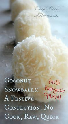 Coconut Snowballs: A Festive Confection: Ketogenic No Cook, Raw, Quick. #recipes #food #glutenfree #healthy #coconut #homemade #healthyrecipes #sweets #snacks #desserts #healthyfood #health #healthyfood #coconutoil #snow #healthysnacks #winter #quick #beautiful #healthyeating #dessertfoodrecipes #christmas #holiday #treats #ketogenic #dessertrecipes #keto #coconut #tasty #snowball #ideas #tips #amazing #fabulous #easy #easyrecipe #benefits #quickandeasy