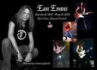 "Donald ""Ean"" Wayne Evans (September 16, 1960 - May 6, 2009) was the bassist for Lynyrd Skynyrd from 2001 until his death. He joined the band following the death of Leon Wilkeson.  In late 2008 Evans was diagnosed with cance"