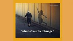 Does Your Self-Image Hurt Your Business?