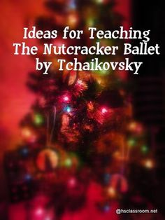 This article contains ideas for teaching about Tchaikovsky& Nutcracker Ballet and specific hands-on activities for each the various movements. Nutcracker Music, Christmas Concert, Christmas Music, Nutcracker Christmas, Merry Christmas, Music School, School Fun, School Stuff, Music Activities