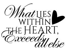 "Tattoo Ideas & Inspiration - Quotes & Sayings | ""What lies within the heart, exceeds all else"""