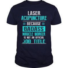 LASER ACUPUNCTURE T-Shirts, Hoodies. SHOPPING NOW ==► Funny Tee Shirts