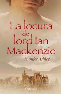 La locura de Ian Mackenzie - Jennifer Ashley   Reseña - Viri Villarreal  
