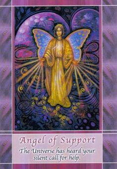 Angel of Support-Archangel Raphael Many of you are having very testing times to say the least. I know many of you feel you are not heard by the world of Spirit, But they are with you. But sometimes we do have to learn a lesson and like a parent they have to stand in the wings and watch us go through the hard times so we can learn and become strong. x