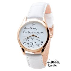 This unique Whatever, I'm Late Anyway ® watch for men and women features my own original face design where the watch numbers are scrambled because