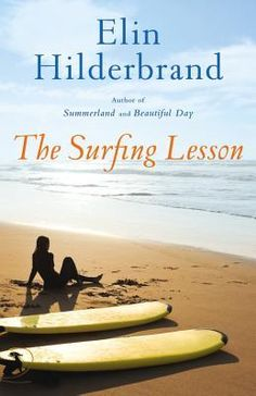 """Read """"The Surfing Lesson"""" by Elin Hilderbrand available from Rakuten Kobo. A digital edition short story about a wife coming to terms with her fading marriage from bestselling author Elin Hilderb. I Love Books, New Books, Good Books, Books To Read, Book Club Books, Book Lists, Reading Lists, Reading Nook, Book Nerd"""