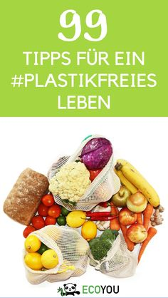 Die besten 101 Tipps für dein plastikfreies Leben – 2019 99 Ultimate Tips for a Life Without Plastic. Here you will learn how to avoid plastic. Green Life, Go Green, Sustainable Living, Sustainable Energy, Snacks, Zero Waste, Reduce Waste, Good To Know, The Best