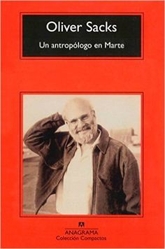 """Un antropólogo en Marte : siete relatos paradójicos / Oliver Sacks ; traducción de Damián Alou - 12ª ed. en """"Compactos""""  - Barcelona : Anagrama, 2015"""