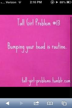 Tall girl probs lol so true Tall People Problems, Tall Girl Problems, Girl Struggles, Lol So True, Girls World, Describe Me, Tall Girls, Girly Things, Basketball