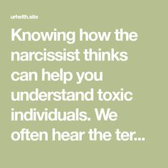 """Knowing how the narcissist thinks can help you understand toxic individuals. We often hear the term """"narcissist,"""" but in reality, what does that mean? Does it merely describe someone who likes to be the center of attention or likes the way he or she looks, or is there more to it? Thepsychiatricliteraturedefines narcissists as having…"""