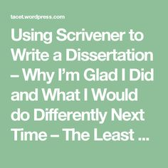 Using Scrivener to Write a Dissertation – Why I'm Glad I Did and What I Would do Differently Next Time – The Least Creative Homepage in the History of Humanity