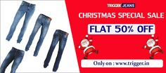Branded jeans present Christmas special FLAT 50% OFF  Only on : www.trigger.in