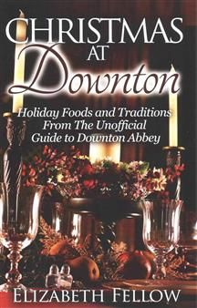 11,70€. Elizabet Fellow: Christmas at Downton: Holiday Foods and Traditions from the Unofficial Guide to Downton Abbey