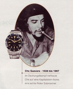 Rolex Submariner, as worn by Che Guevara! Meanwhile, Fidel Castro wears two rolexes at the same time (a Submariner & a Datejust apparently). Communists & Rolex ambassadors - who'd a thunk it?!?