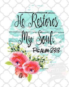 He Restores my Soul - Best Pins Live Bible Verse Wallpaper, Bible Verse Art, Bible Verses Quotes, Bible Scriptures, Memory Verse, Healing Scriptures, Biblical Quotes, Spiritual Quotes, Positive Quotes