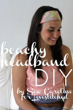 How To: Sew a beachy headband (Guest Post on Love Stitched)