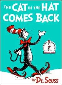 I loved the Cat in The Hat. He was so cheerful, got into lots of trouble but aways found a way out.