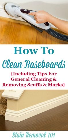 cleaning baseboards How to clean baseboards in your home generally, to remove dust, and also to remove scuffs and marks {on Stain Removal Deep Cleaning Tips, House Cleaning Tips, Cleaning Solutions, Spring Cleaning, Cleaning Hacks, Daily Cleaning, Organizing Tips, Cleaning Products, Storage Solutions