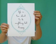 life is too short to be anything but happy por letterhappy en Etsy