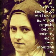 st therese tumblr | Quote by Saint Therese of Lisieux~