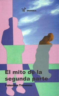 Truneanu, Valentina (2000): El mito de la segunda parte. Maracaibo: Fondo Editorial Sinamaica. ISBN 980-295-229-X.