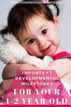 Developmental Milestones for Your 1-2 Year Old. What are some of the important milestones he/she should be hitting now that they're one? How will your child grow both physically and developmentally? Is he/she behind others their age? #toddlerMilestones #2YearOldMilestones #1YearOldMilestones | Toddler Developmental Milestones | 2 Year Old Milestones | Toddler Milestones