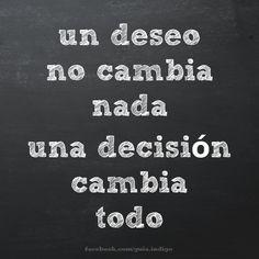 Decidir. Debemos educarnos en la toma de decisiones.