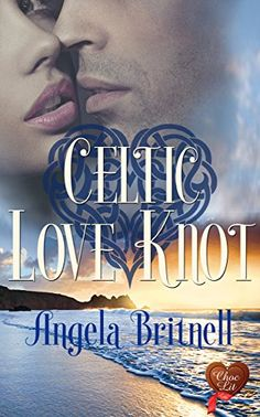 Celtic Love Knot (Choc Lit) by Angela Britnell