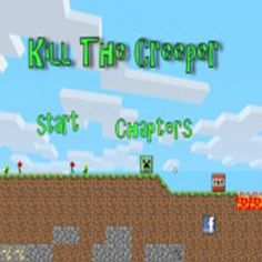 Have creepers never destroyed the world your hard build? You hate and want to kill as ruthlessly vines? Play Kill The Creeper game to somewhat reduce your stress by blowing away the antagonist! The Creeper is under your control because it is immobile