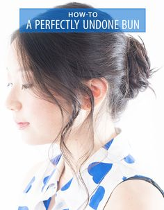 How To Perfectly Undone Bun Hairstyle