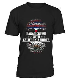 # Hawaii Grown With California Roots T shirt .  HOW TO ORDER:1. Select the style and color you want: 2. Click Reserve it now3. Select size and quantity4. Enter shipping and billing information5. Done! Simple as that!TIPS: Buy 2 or more to save shipping cost!This is printable if you purchase only one piece. so dont worry, you will get yours.Guaranteed safe and secure checkout via:Paypal | VISA | MASTERCARD