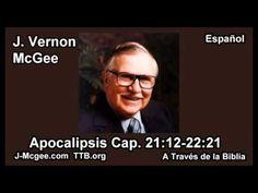66 Apoc 20:14-21:16 - J Vernon Mcgee - a Traves de la Biblia - YouTube
