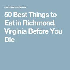 50 Best Things to Eat in Richmond, Virginia Before You Die