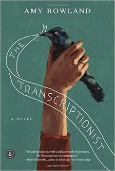 The Transcriptionist: A Novel: Amy Rowland: 9781616204501: Amazon.com: Books