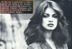 Gia Carangi - from 1979 to 1981 she was featured on many fashion magazin covers, especially VOGUE and COSMOPOLITAN