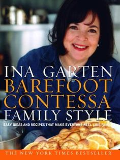 Barefoot Contessa Family Style: Easy Ideas and Recipes That Make Everyone Feel like Family  love her style...love her recipes....she is awesome.  I have this one.