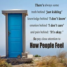 Pay attention to how people feel ........