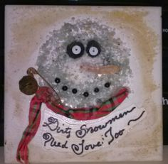 Dirty snowman- Just dirty enough....hand crafted on 4x4 ceramic tile. Real carrot nose. Rusty bell and pin. Perfect just the way he is. $14.00 plus shipping.