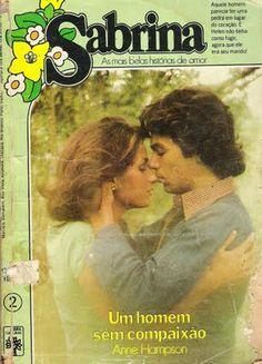 Meus Romances Blog: Um Homem Sem Compaixão - Anne Hampson - Sabrina nº...