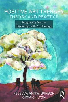 Positive Art Therapy Theory and Practice: Integrating Positive Psychology with Art Therapy (Paperback) book cover Positive Art, Positive Psychology, Creative Arts Therapy, Art Therapy Activities, Therapy Ideas, Group Art, Collaborative Art, Alternative Medicine, Art Lessons