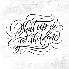 Get it done. Type by @winkandwonder | #typegang if you would like to be featured | typegang.com | typegang.com #typegang #typography