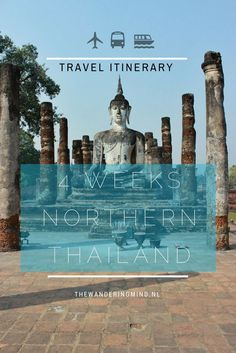 | itinerary | Northern Thailand | the perfect |itinerary | for your 4 week | travel | trough | Thailand |