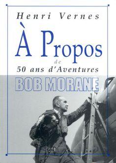 Couverture de (DOC) À Propos de... -11- Henri Vernes - 50 ans d'aventures Bob Morane