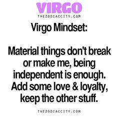Material things don't make me or break me #Virgo