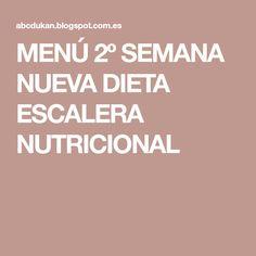 MENÚ 2º SEMANA NUEVA DIETA ESCALERA NUTRICIONAL Sugar Free Recipes, Healthy Menu, Stairway, Get Skinny, Dinners, Healthy Eating