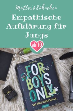 Aufklärung - For Boys only: Was Jungs wissen wollen Life Is Too Short Quotes, Physical Change, Make A Gift, Life Skills, Cool Kids, Childrens Books, Kids Outfits, Told You So, Boys
