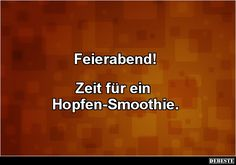 Hops smoothie and Feierabend. Cute Words, Funny Text Messages, Funny Pictures, Funny Pics, Funny Texts, Fails, Haha, Cool Stuff, Memes