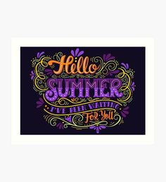 Hello summer. I have been waiting for you.  Art Print